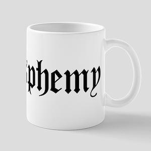 """""""I [heart] blasphemy"""" Mug"""